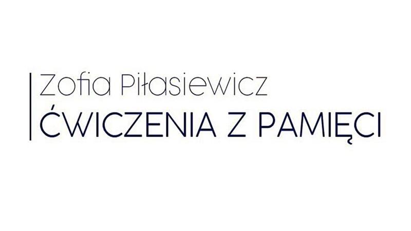 """""""Ćwiczenia z pamięci"""" Zofii Piłasiewicz"""
