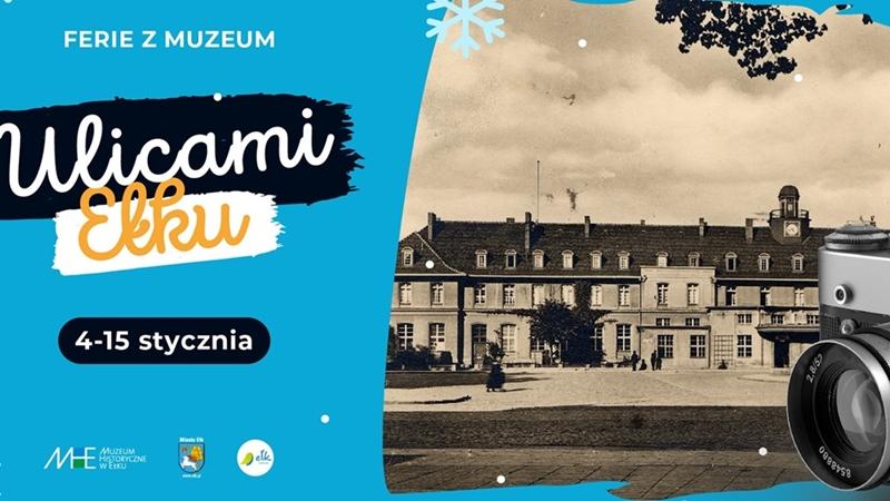 Muzeum Historyczne w Ełku zaprasza do zabawy