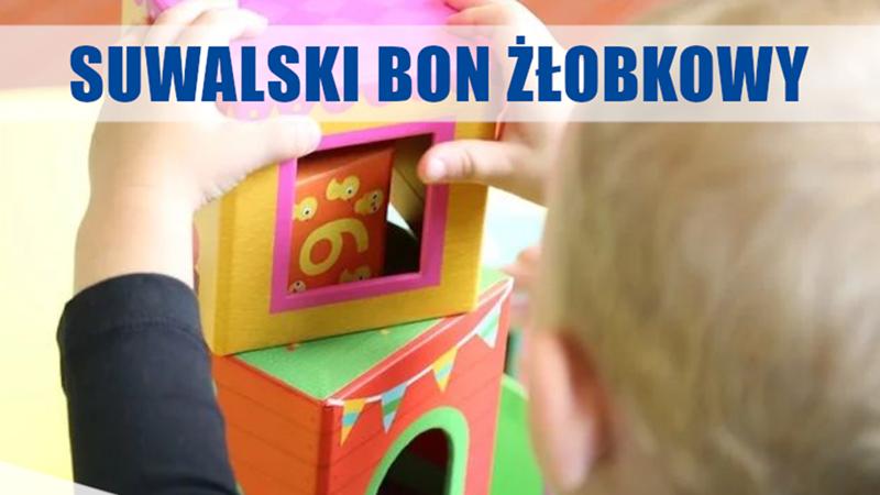 """""""Suwalski Bon Żłobkowy"""" – wsparcie dla suwalskich rodziców"""